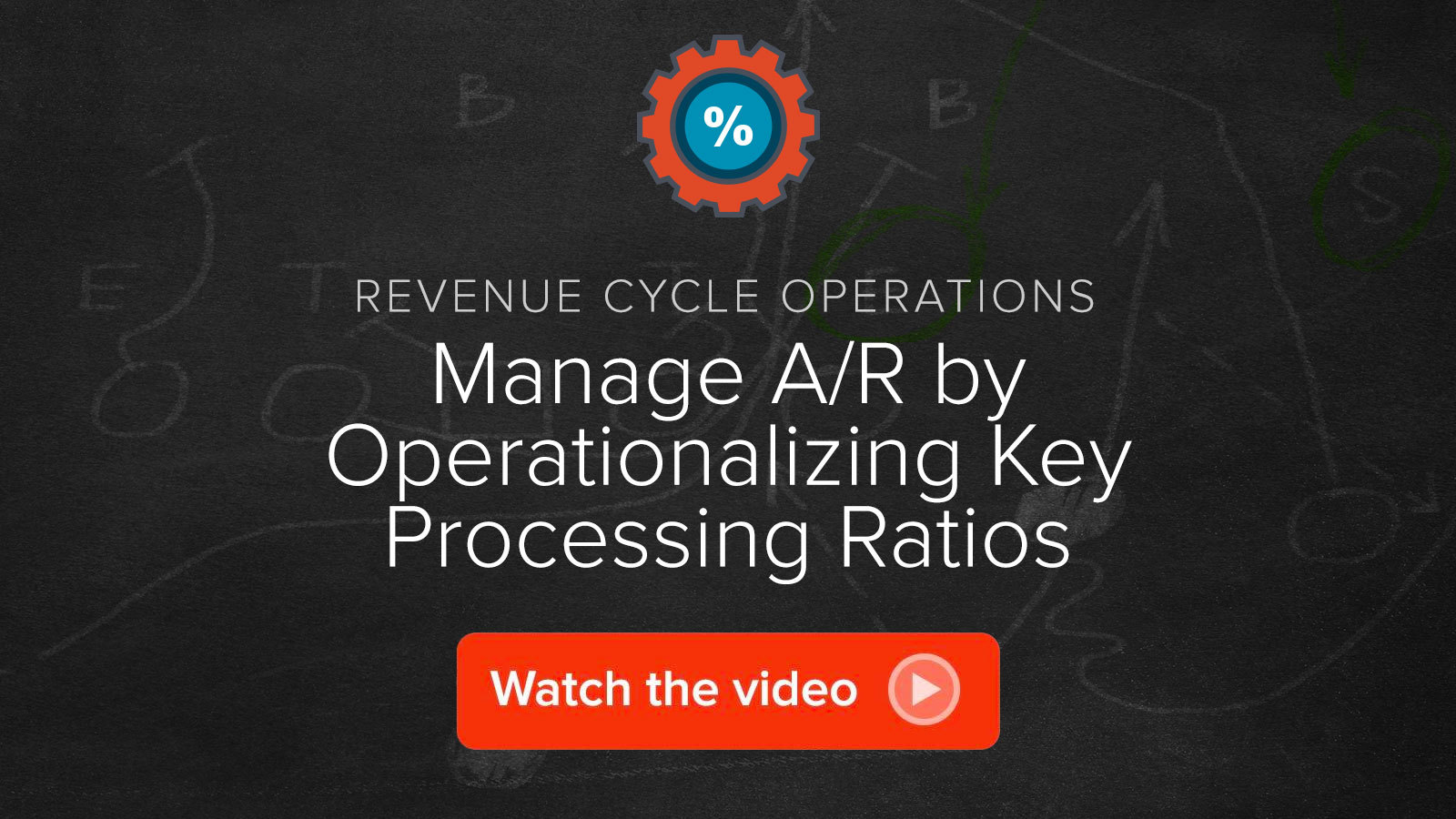 Watch the Manage A/R by Operationalizing Key Processing Ratios video