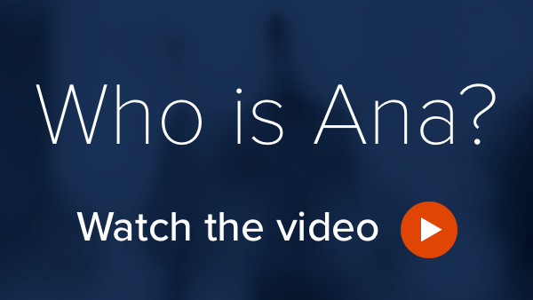 Watch the Who is Ana video